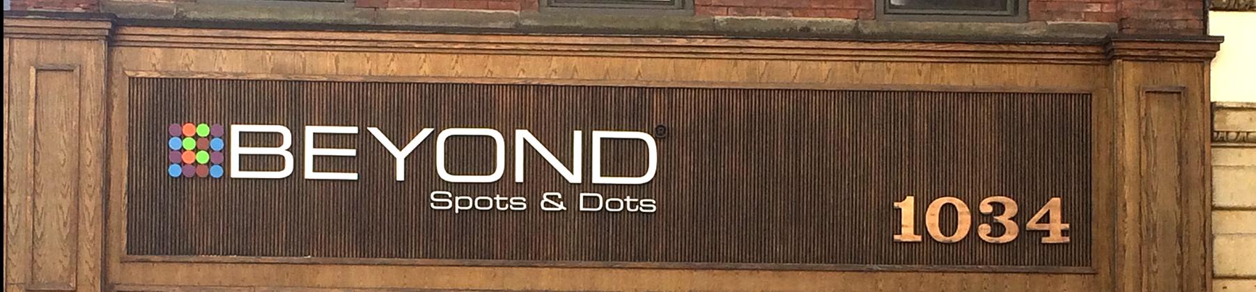 Beyond Spots & Dots Branded Signage